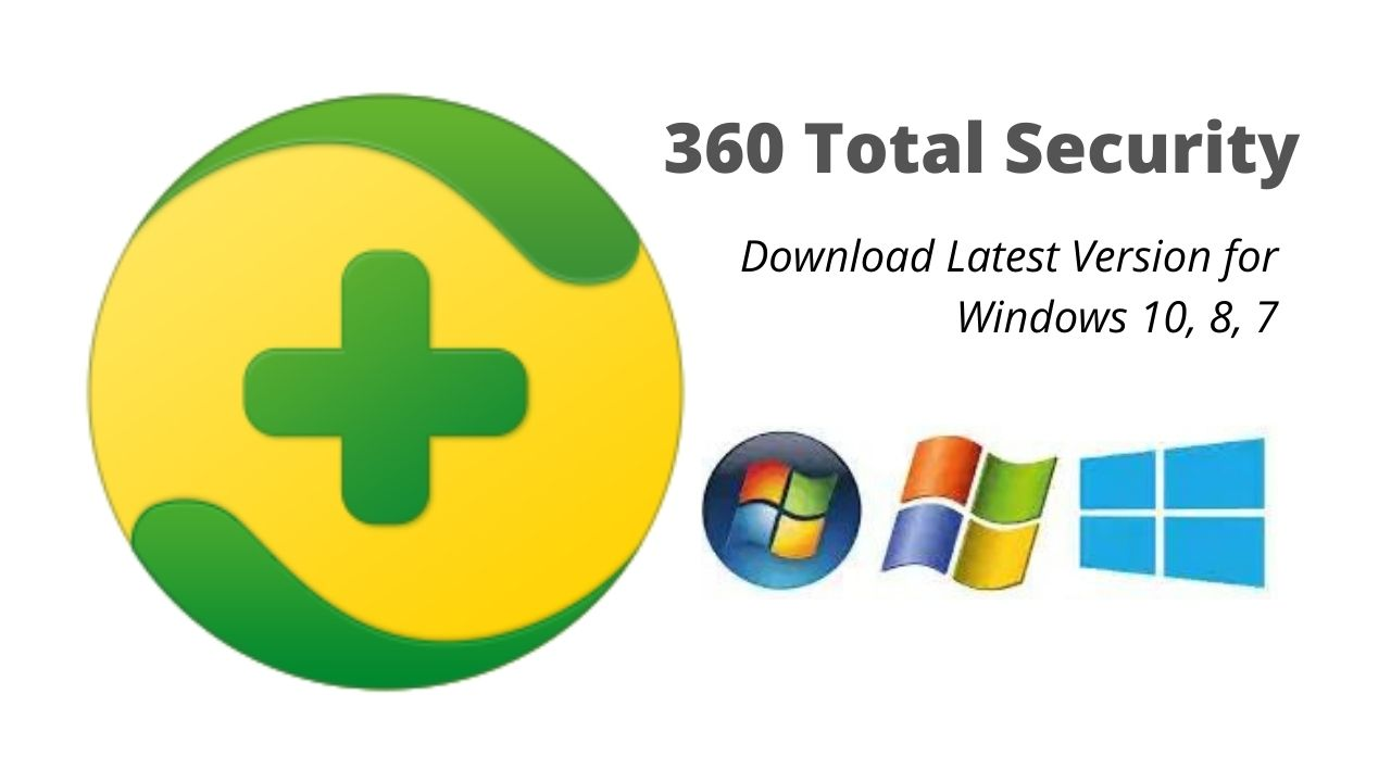 360 Total Security Download Latest Version for Windows 10,8,7