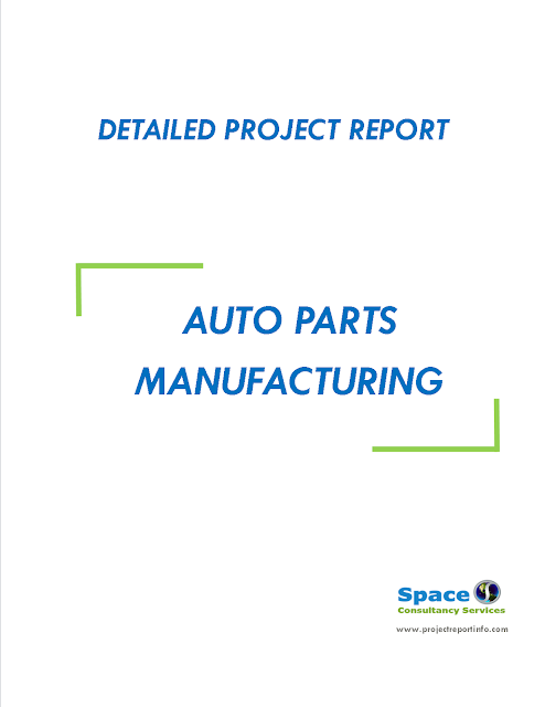 Project Report on Auto Parts Manufacturing