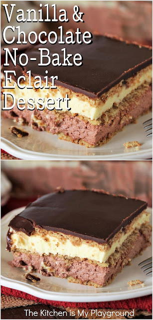 Vanilla & Chocolate No-Bake Eclair Dessert ~ Made with layers of both fluffy chocolate and vanilla pudding, this makes for one amazing two-tone no-bake treat. So creamy and delicious, it's always a favorite, and always first to disappear!  www.thekitchenismyplayground.com