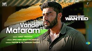 Vande Mataram Full Lyrics – India's Most Wanted