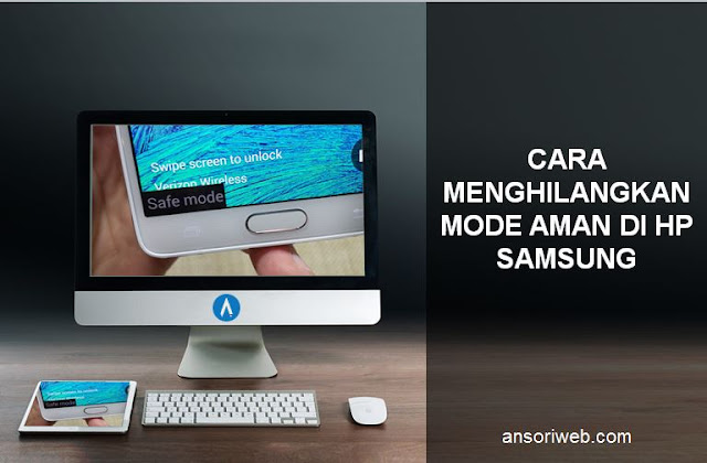 Cara Menghilangkan Mode Aman Di Hp Samsung