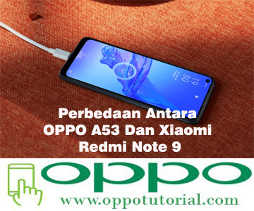 Perbedaan Antara OPPO A53 Dan Xiaomi Redmi Note 9