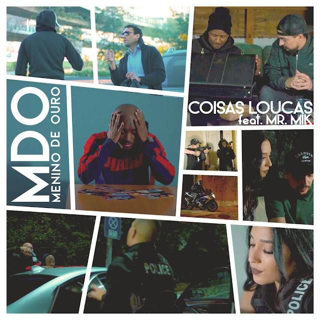 MDO (Menino de Ouro) Feat. Mr. Mik - Coisas Loucas