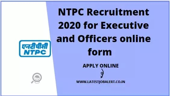 NTPC Recruitment 2020 for Executive and Officers online form
