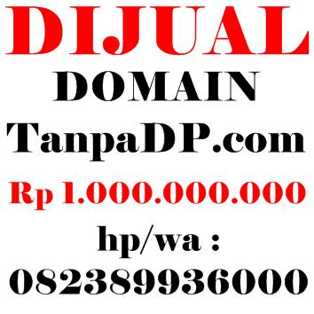 DIJUAL DOMAIN POPULER - TanpaDP.com Rp. 1.000.000.000