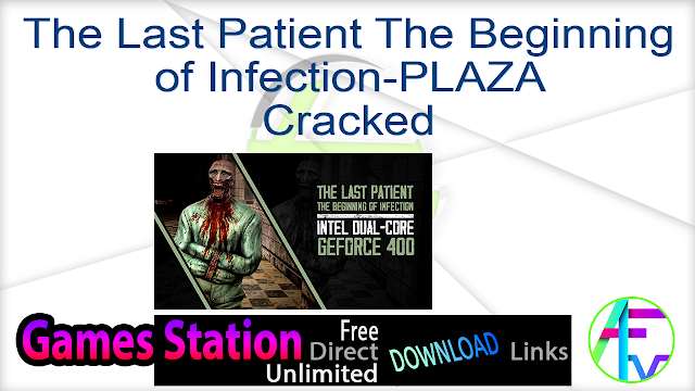 The Last Patient The Beginning of Infection-PLAZA Cracked