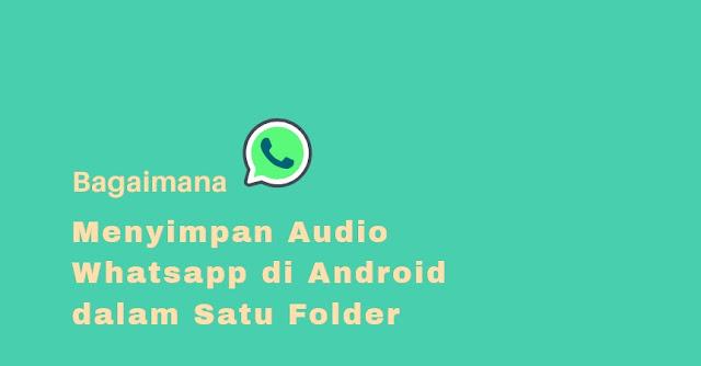 menyimpan file audio wa