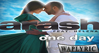 One Day Song Lyrics | Arash