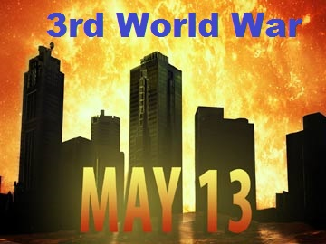 In a few Hours 3rd world war starts on may 13, 2017