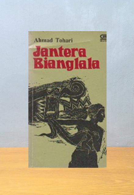 JANTERA BIANGLALA, Ahmad Tohari