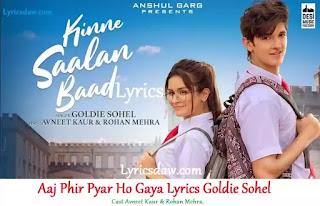 Aaj Phir Pyar Ho Gaya Lyrics | Goldie Sohel | Avneet Kaur | Rohan Mehra