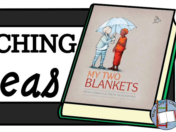 My Two Blankets: Teaching Ideas