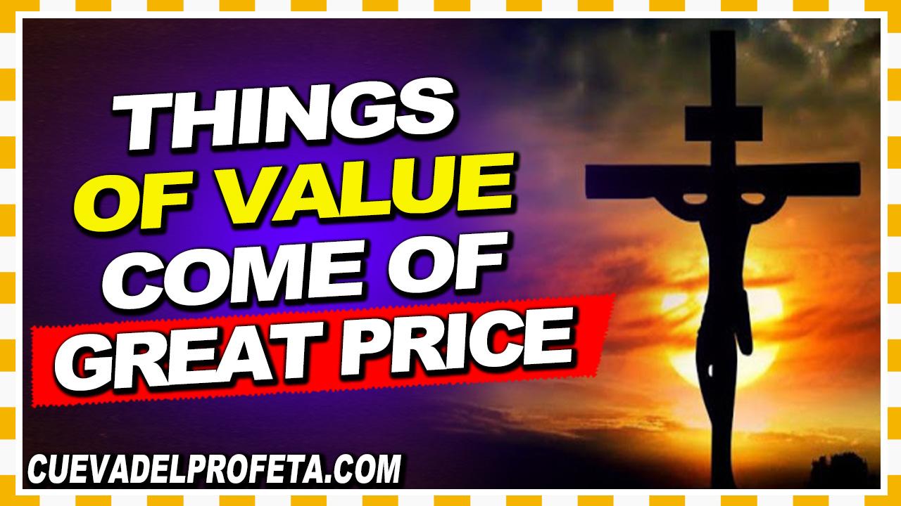 Things of value come of great price - William Marrion Branham