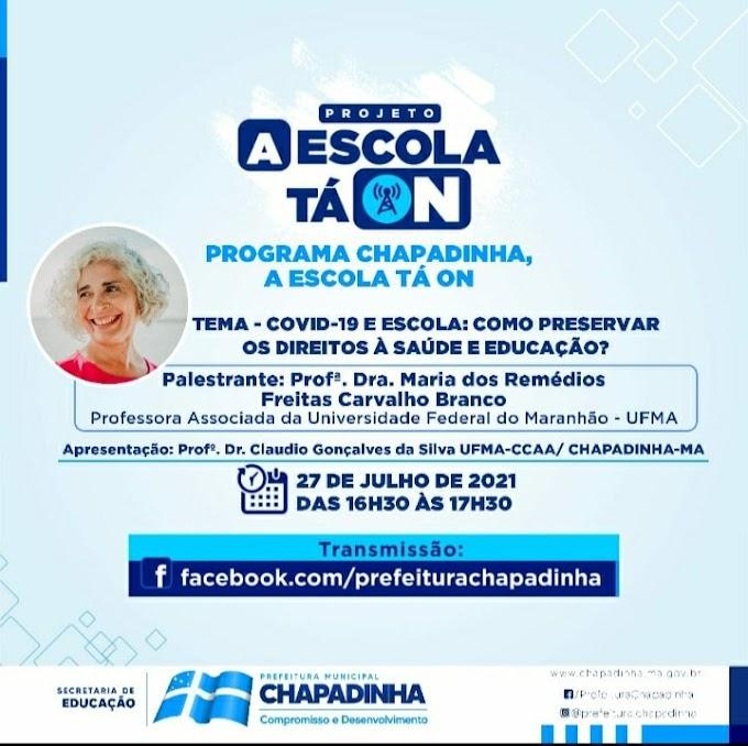Convidamos toda a comunidade escolar para participar do Programa Chapadinha, a Escola Tá On.