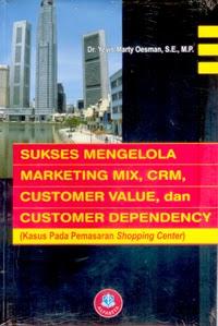 Sukses Mengelola Mrktng Mix, CRM, Customer Value & Customer