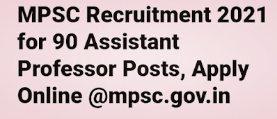 MPSC Recruitment 2021 for 90 Assistant Professor Posts, Apply Online @mpsc.gov.in