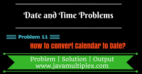 Java program that converts Calendar to Date.