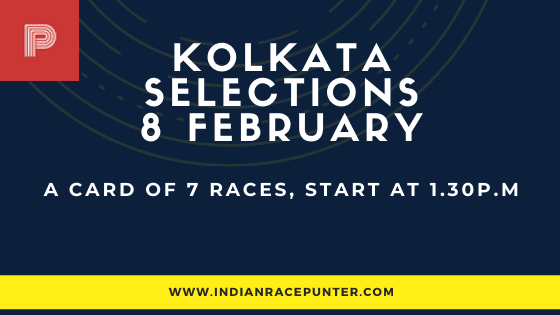 Kolkata Race Selections 8 February, India Race Tips by indianracepunter,  Kolkata Race Selections by indianracepunter