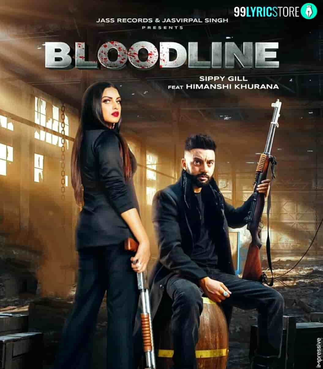 Bloodline Punjabi Song Sung by sippy Gill and Gurlez Akhtar