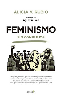 Feminismo sin complejos. Un libro esclarecedor sobre la verdadera realidad del feminismo más excluyente.