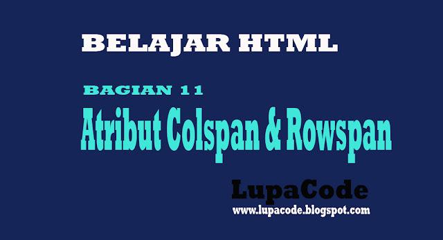Mengenal Atribut Colspan dan Rowspan Pada Tag Table