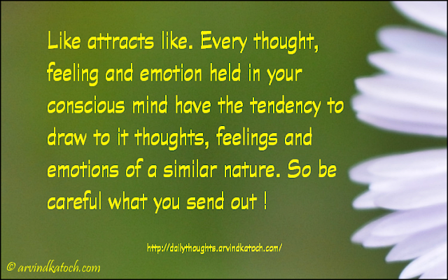 Daily Thought, attracts, thought, feeling, emotion, careful,