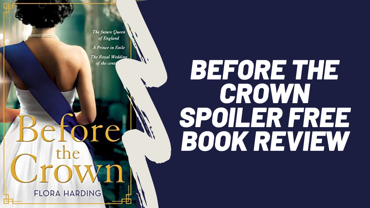Before the Crown - Flora Hardling | Spoiler Free Book Review