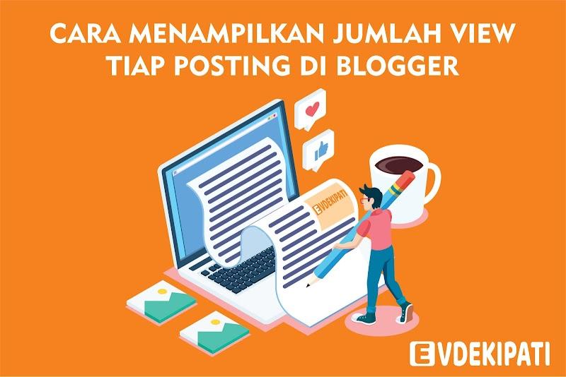 Cara Menampilakan Jumlah View Tiap Postingan Di Blogger