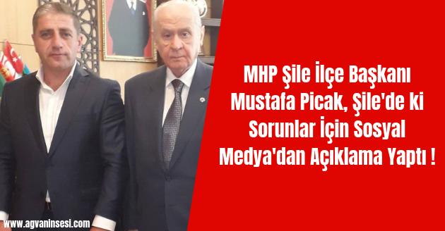 MHP Şile İlçe Başkanı Mustafa Picak, Şile'de ki Sorunlar İçin Sosyal Medya'dan Açıklama Yaptı