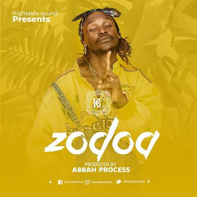 AUDIO: Barnaba - Zodoa (Official Mp3). || DOWNLOAD