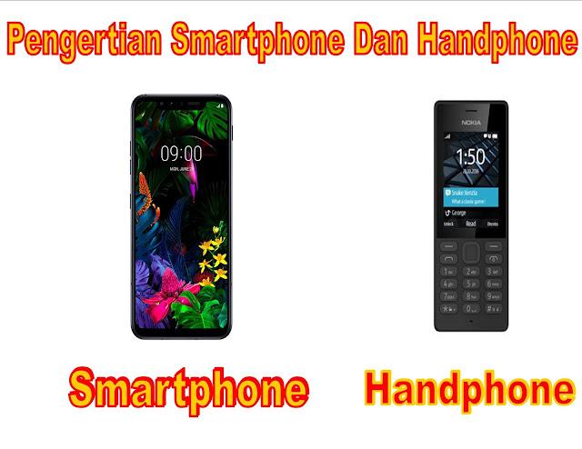Pengertian Smartphone Dan Handphone