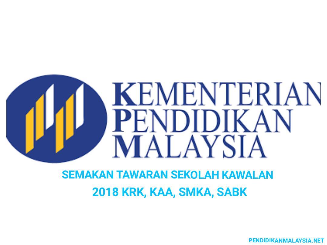 Semakan Tawaran Sekolah Kawalan 2018 Krk Kaa Smka Sabk Online Pendidikan Malaysia