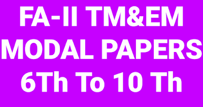 FA-II All Modal papers 6Th Class to 10Th Class Both mediums