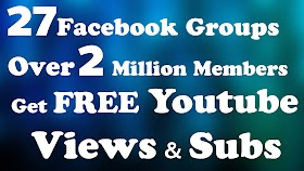 27 Facebook Groups Over 2 Million Members - Get Free Youtube Views & Sub