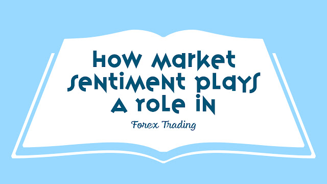 How Market Sentiment Plays A Role In Forex Trading