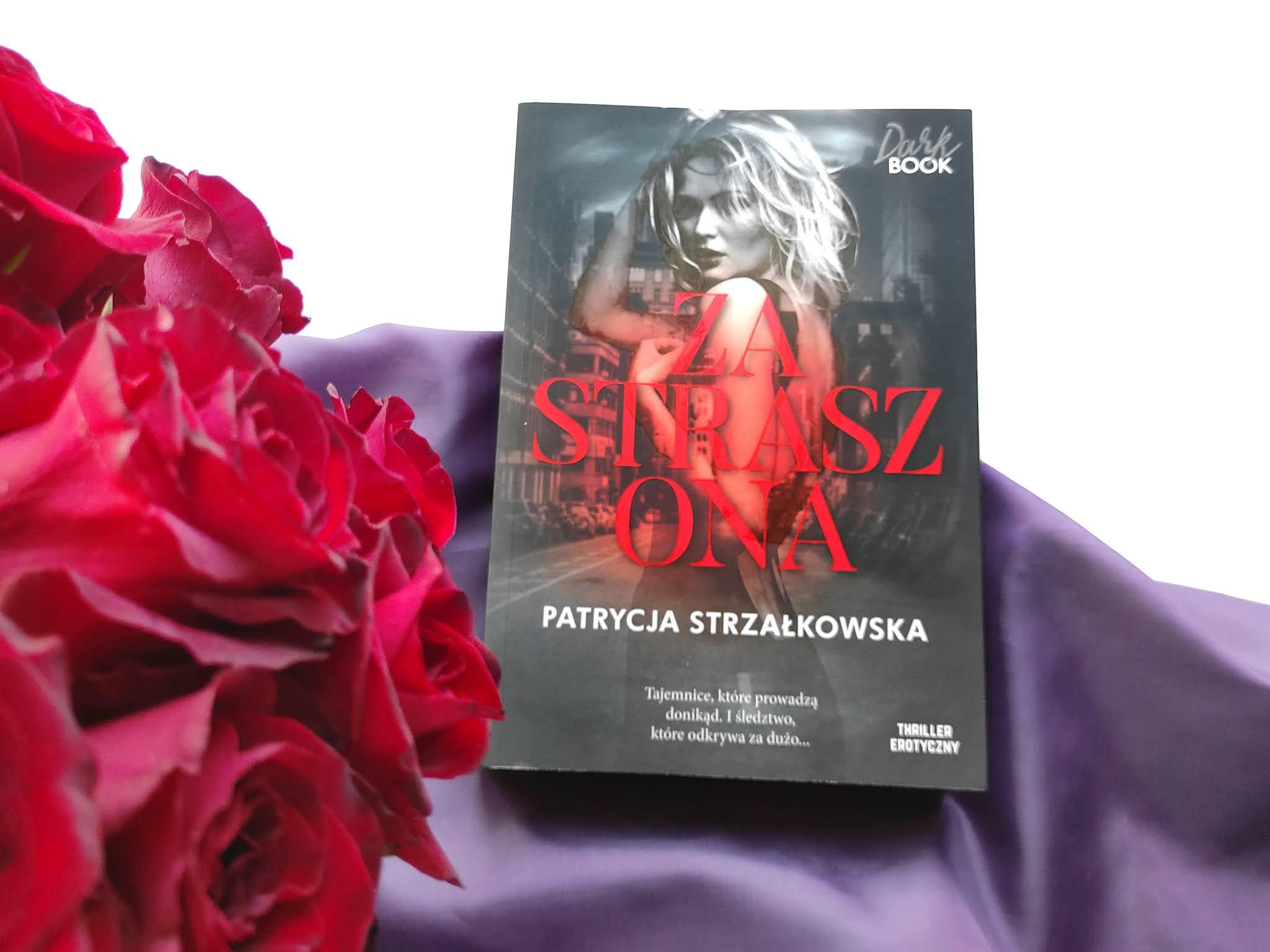 Zastraszona Patrycja Strzałkowska recenzja książki