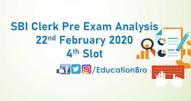 SBI Clerk Prelims Exam Analysis 22nd February 2020 4th Slot Review
