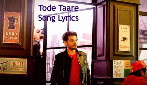 Tode Taare Song Lyrics