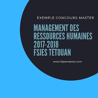 Exemple Concours Master Management des Ressources Humaines 2017-2018 - Fsjes Tétouan