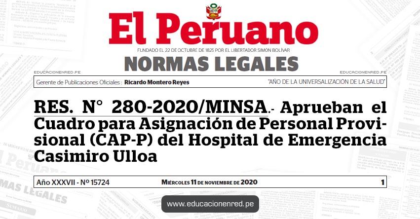 RES. N° 280-2020/MINSA.- Aprueban el Cuadro para Asignación de Personal Provisional (CAP-P) del Hospital de Emergencia Casimiro Ulloa