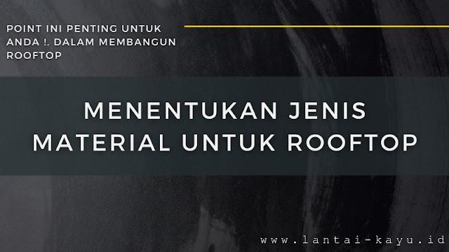 menentukan jenis material untuk rooftop