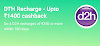 Paytm Offer - Recharge Your D2H And get Upto Rs 1400 Cashback