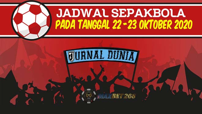 Jadwal Pertandingan Sepakbola Hari Ini, Kamis Tgl 22 - 23 Oktober 2020