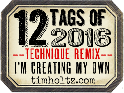 The 12 Tags of 2016 by Tim Holtz... & me!