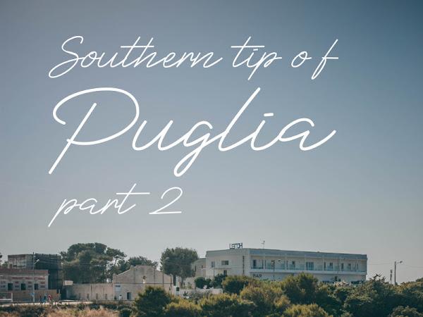 Puglia Diaries: Southern tip of heel pt. 2