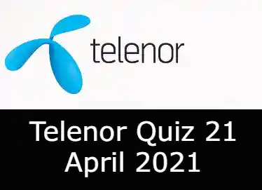 Telenor Quiz Answers Today 21 April | Telenor Quiz Today 21 April 2021