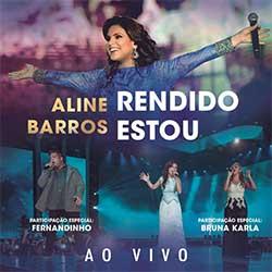 Baixar Música Gospel Rendido Estou - Fernandinho, Bruna Karla, Aline Barros Mp3
