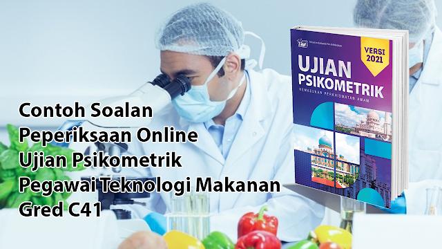 Contoh Soalan Peperiksaan Online Ujian Psikometrik Pegawai Teknologi Makanan Gred C41