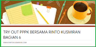 TRYOUT   PPPK GURU   BERSAMA WWW.RINTOKUSMIRAN.COM BAGIAN 6