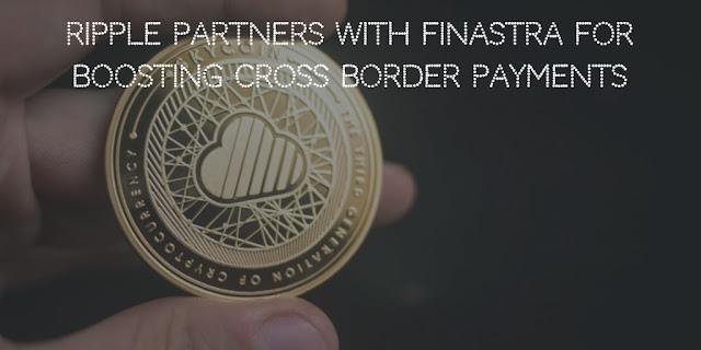 Ripple partners with Finastra for boosting cross border payments